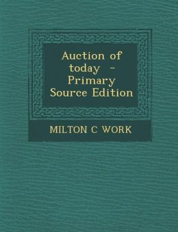 Auction of Today - Primary Source Edition