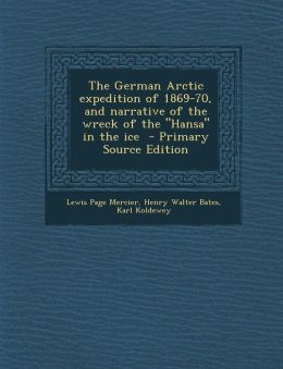 The German Arctic expedition of 1869-70, and narrative of the wreck of the