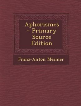 Aphorismes - Primary Source Edition