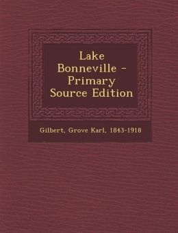 Lake Bonneville - Primary Source Edition