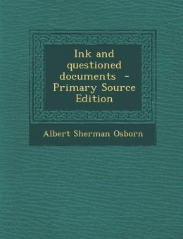 Ink and Questioned Documents - Primary Source Edition