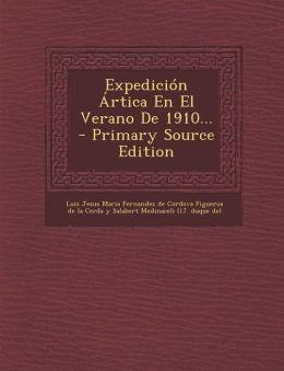 Expedici n rtica En El Verano De 1910... - Primary Source Edition