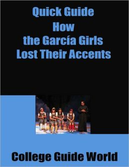 Quick Guide: How the Garcia Girls Lost Their Accents