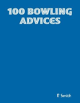 100 Bowling Advices