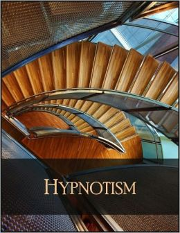Hypnotism: Complete Hypnotism, Mesmerism, Mind-Reading and Spiritualism - How to Hypnotize - Being an Exhaustive and Practical System of Method, Application and Use