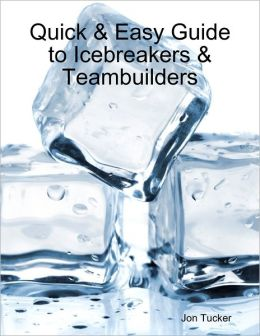 Quick & Easy Guide to Icebreakers & Teambuilders