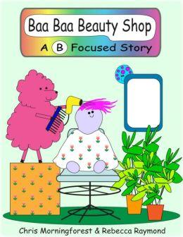 Baa Baa Beauty Shop - A B Focused Story