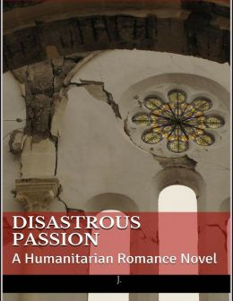 Disastrous Passion: A Humanitarian Romance Novel