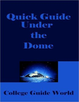 Quick Guide: Under the Dome