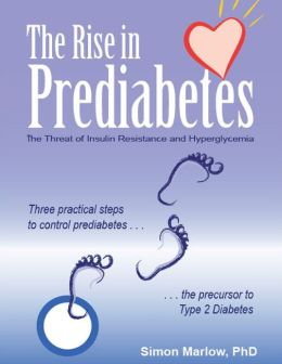 The Rise in Prediabetes: The Threat of Insulin Resistance and Hyperglycemia