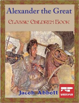 Alexander the Great: Classic Children Book