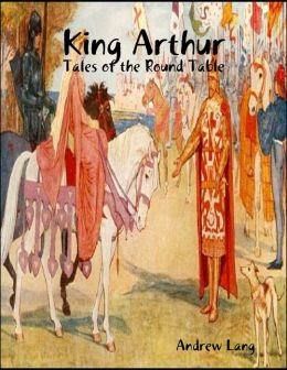 King Arthur - Tales of the Round Table