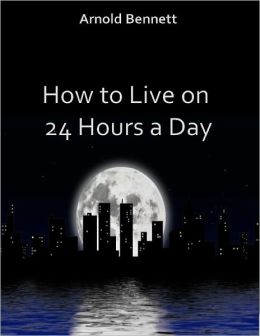 How to Live on 24 Hours a Day (Illustrated)