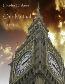 Our Mutual Friend (Illustrated)