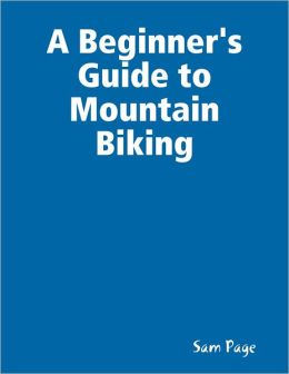 A Beginner's Guide to Mountain Biking