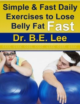 Simple and Fast Daily Exercises to Lose Belly Fat Fast
