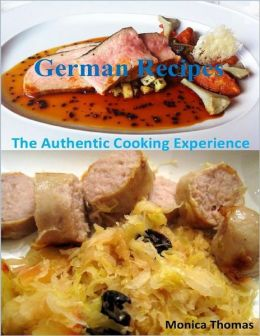 German Recipes: The Authentic Cooking Experience