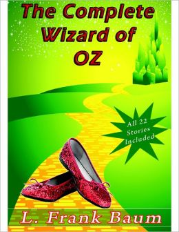 The Complete Wizard of Oz Collection: 22 Complete Stories