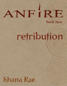 Anfire - Book Two - Retribution