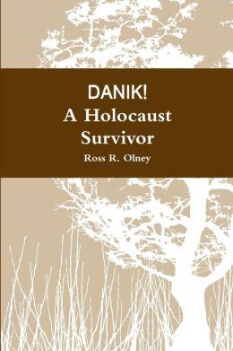 Danik! a Holocaust Survivor