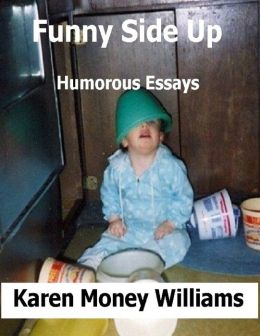 Funny Side Up: Humorous Essays