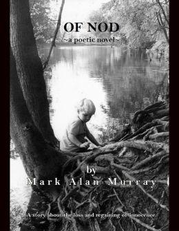 Of Nod: A Poetic Novel