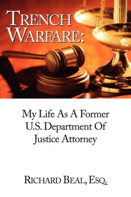 Trench Warfare: My Life as a Former Department of Justice Attorney