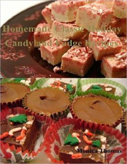 Homemade Classic Holiday Candy and Fudge Recipes