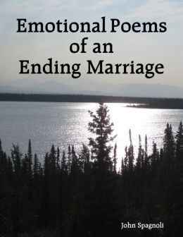 Emotional Poems of an Ending Marriage