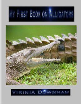 My First Book on Alligators