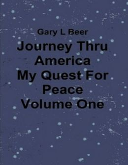 Journey Thru America - My Quest for Peace - Volume One