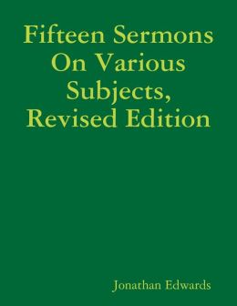 Fifteen Sermons On Various Subjects, Revised Edition