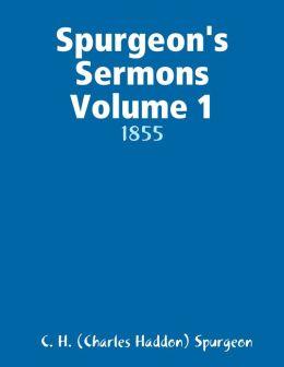 Spurgeon's Sermons Volume 1: 1855