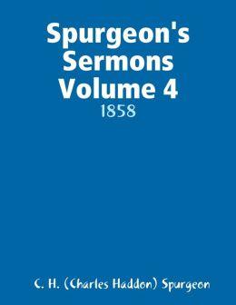 Spurgeon's Sermons Volume 4: 1858