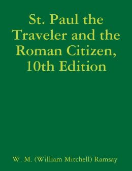 St. Paul the Traveler and the Roman Citizen, 10th Edition