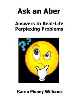 Ask an Aber: Answers to Real-Life Perplexing Problems