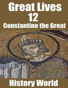 Great Lives 12: Constantine the Great
