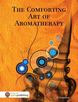 The Comforting Art of Aromatherapy