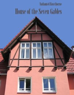House of the Seven Gables (Illustrated)