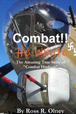 Combat He Wrote the Amazing True Story of Combat Hudson