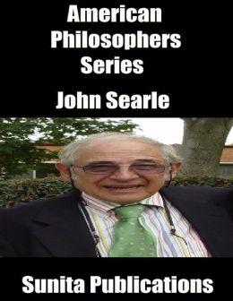 American Philosophers Series: John Searle