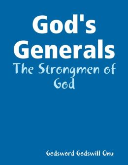 God's Generals: The Strongmen of God