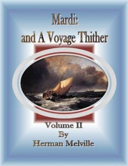 Mardi: And a Voyage Thither: Volume II