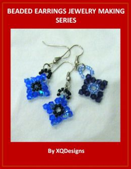 Beaded Earrings Jewelry Making Series