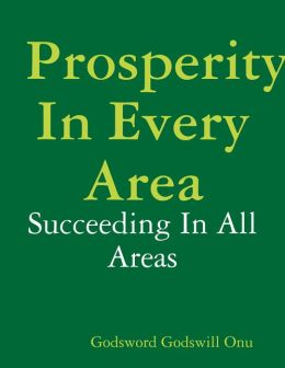 Prosperity In Every Area: Succeeding In All Areas