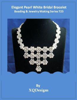 Elegant Pearl White Bridal Bracelet Beading & Jewelry Making Series T25