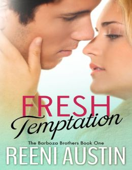 Fresh Temptation: Barboza Brothers, Book One