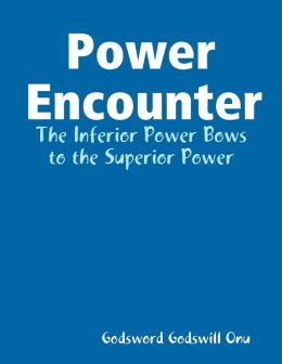 Power Encounter: The Inferior Power Bows to the Superior Power