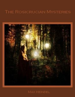 The Rosicrucian Mysteries (Illustrated)