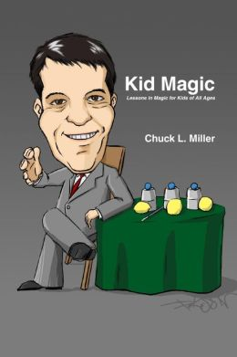 Kid Magic, Lessons in Magic for Kids of All Ages